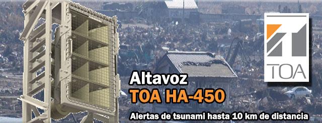 HA-450 de TOA: altavoz especial para perifoneo en casos de tsunamis, sismos u otras emergencias. Es capaz de lanzar el sonido hasta 10 km de distancia.